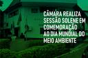 SESSÃO SOLENE MARCA HOMENAGENS PELO MEIO AMBIENTE